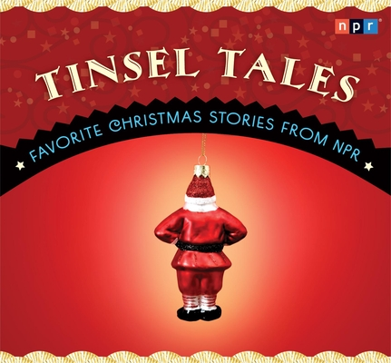Tinsel Tales: Favorite Holiday Stories from NPR Cover Image