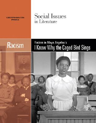 Cover for Racism in Maya Angelou's I Know Why the Caged Bird Sings (Social Issues in Literature (Library))