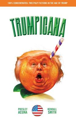 Trumpicana (Vol 1): Pulp Fictions in the Age of Trump Cover Image