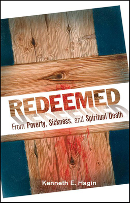 Redeemed from Poverty, Sickness, and Spiritual Death Cover Image