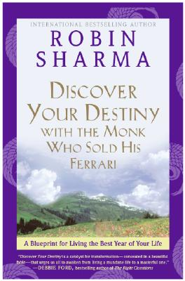 Discover Your Destiny with the Monk Who Sold His Ferrari: A Blueprint for Living Your Best Life Cover Image