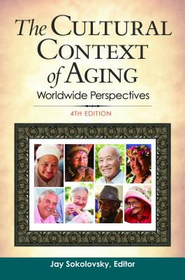 The Cultural Context of Aging: Worldwide Perspectives Cover Image