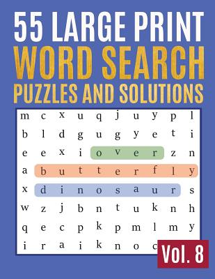 55 Large Print Word Search Puzzles And Solutions: Activity Book for Adults and kids Large Print - Hours of brain-boosting entertainment for adults and Cover Image