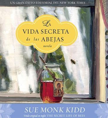 La Vida Secreta de las Abejas = Secret Life of Bees Cover