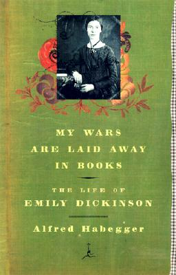 My Wars Are Laid Away in Books: The Life of Emily Dickinson Cover Image