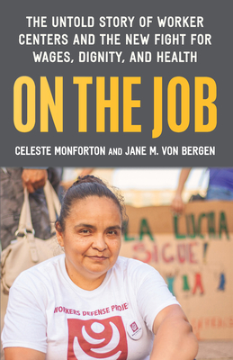 On the Job: The Untold Story of America's Work Centers and the New Fight for Wages, Dignity, and Health Cover Image