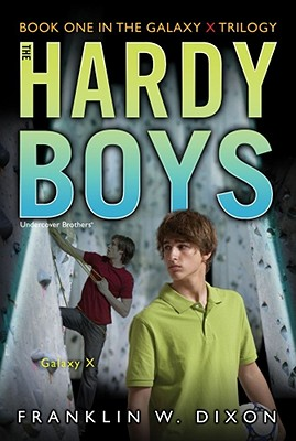 Galaxy X: Book One in the Galaxy X Trilogy (Hardy Boys (All New) Undercover Brothers #28) Cover Image