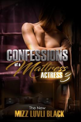 Confessions of a Mattress Actress 3: Based on Real life Events Cover Image