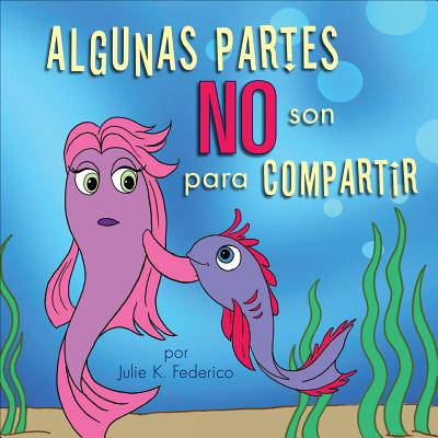 Algunas Partes No Son Para Compartir = Some Parts Are Not for Sharing Cover Image