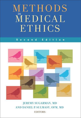 Methods in Medical Ethics: Second Edition Cover Image