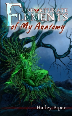 Cover for Unfortunate Elements of My Anatomy