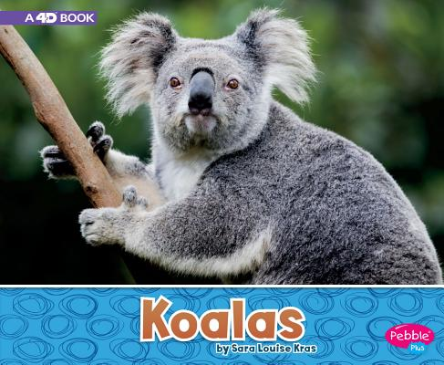 Koalas: A 4D Book (Australian Animals) Cover Image