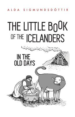 The Little Book of the Icelanders in the Old Days Cover Image