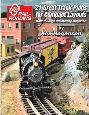 21 Great Track Plans for Compact O Gauge Layouts Cover Image