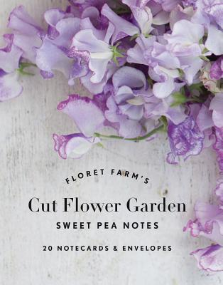 Floret Farm's Cut Flower Garden: Sweet Pea Notes: 20 Notecards & Envelopes (Gifts for Floral Designers, Floral Thank You Cards, Floral Note Cards) Cover Image
