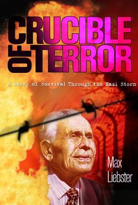 Crucible of Terror: A Story of Survival Through the Nazi Storm Cover Image