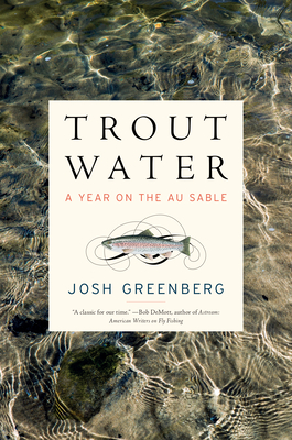 Trout Water: A Year on the Au Sable Cover Image