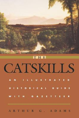 The Catskills: An Illustrated Historical Guide with Gazetteer (Irish in the Civil War) Cover Image