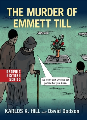 The Murder of Emmett Till: A Graphic History Cover Image