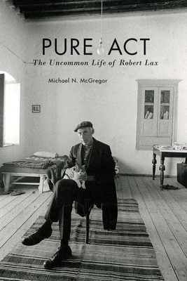 Pure ACT: The Uncommon Life of Robert Lax image_path