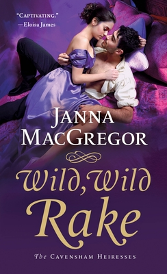 Wild, Wild Rake (The Cavensham Heiresses #6) Cover Image