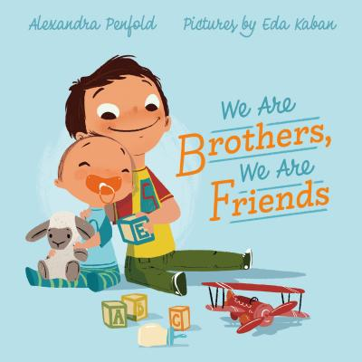 We Are Brothers, We Are Friends by Alexandra Perfold
