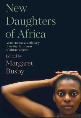 New Daughters of Africa: An International Anthology of Writing by Women of African Descent Cover Image