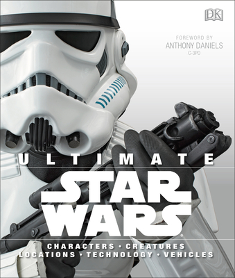 Ultimate Star Wars: Characters, Creatures, Locations, Technology, Vehicles Cover Image