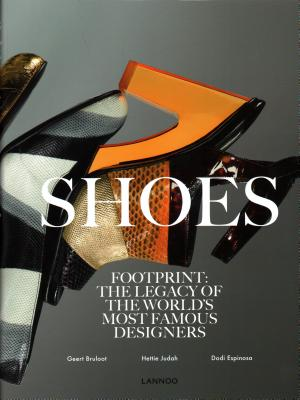 Shoes: Footprint: The Legacy of the World's Most Famous Designers Cover Image