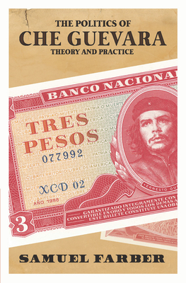 The Politics of Che Guevara: Theory and Practice Cover Image