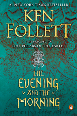 The Evening and the Morning: A Novel (Kingsbridge #4) Cover Image