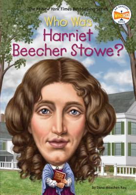 Who Was Harriet Beecher Stowe? (Who Was?) Cover Image