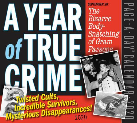 A Year of True Crime Page-A-Day Calendar 2020: Twisted Cults, Incredible Survivors, Mysterious Disappearances! Cover Image