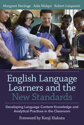 English Language Learners and the New Standards: Developing Language, Content Knowledge, and Analytical Practices in the Classroom Cover Image
