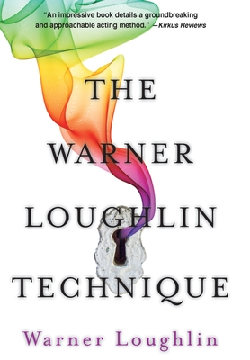 The Warner Loughlin Technique: An Acting Revolution Cover Image