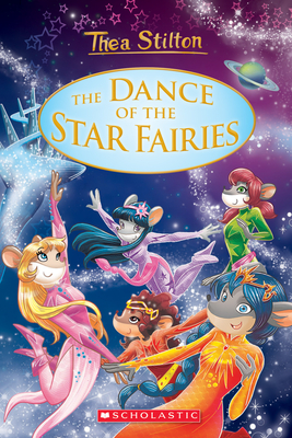 The Dance of the Star Fairies (Thea Stilton: Special Edition #8) Cover Image