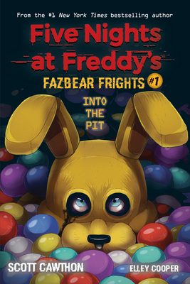 Into the Pit (Five Nights at Freddy's: Fazbear Frights #1) (Five Nights At Freddy's #1) Cover Image