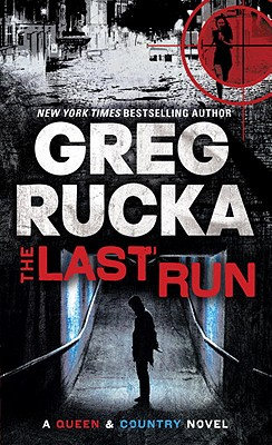 The Last Run: A Queen & Country Novel Cover Image