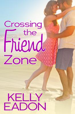 Crossing the Friend Zone Cover
