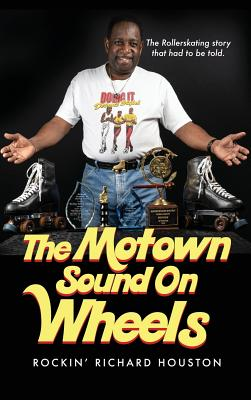 The Motown Sound On Wheels: Rockin Richard Houston Cover Image
