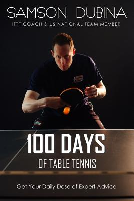 100 Days of Table Tennis: Get Your Daily Dose of Table Tennis Advice Cover Image