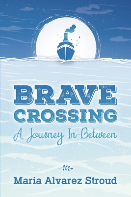 Brave Crossing: A Journey In-Between Cover Image