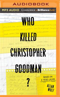 Who Killed Christopher Goodman?: Based on a True Crime Cover Image