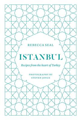Istanbul: Recipes from the Heart of Turkey Cover Image