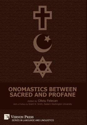 Cover for Onomastics between Sacred and Profane (Language and Linguistics)