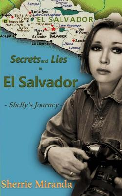 Secrets and Lies in El Salvador: Shelly's Journey Cover Image
