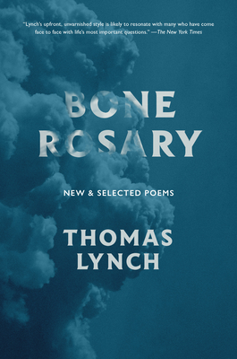 Bone Rosary: New and Selected Poems Cover Image