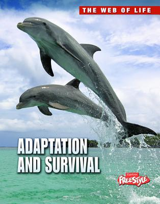 Adaptation and Survival (Raintree Freestyle: The Web of Life) Cover Image