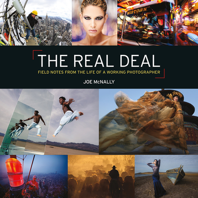 The Real Deal: Field Notes from the Life of a Working Photographer Cover Image