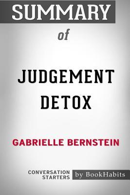 Summary of Judgement Detox by Gabrielle Bernstein: Conversation Starters Cover Image